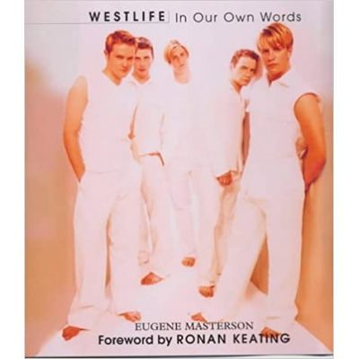 Westlife. In Our Own Words - Eugene Masterson