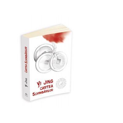 Yi Jing. Cartea schimbarilor - Walter Fotescu