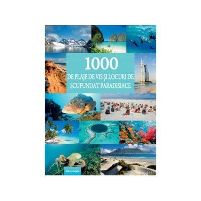 1000 de plaje de vis si locuri de scufundari paradisiace