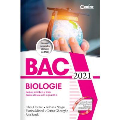 Bacalaureat 2021 Biologie. Notiuni teoretice si teste pentru clasele a XI-a si a XII-a - Silvia Olteanu, Adriana Neagu, Florina Miricel, Corina Gheorghe, Ana Sandu