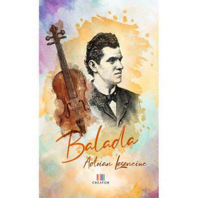 Balada - Adrian Lesenciuc