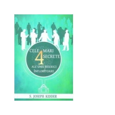 Cele 4 mari secrete ale unei biserici infloritoare - Joseph Kidder