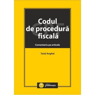 Codul de procedura fiscala. Comentariu pe articole - Tanti Anghel