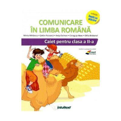 Comunicare in limba romana - Clasa 2 - Caiet - Mirela Mihaescu, Stefan Pacearca