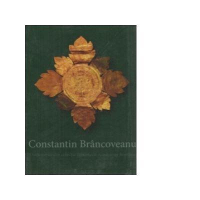 Constantin Brancoveanu. Documente din colectiile Bibliotecii Academiei Romane - Gabriela Dumitrescu