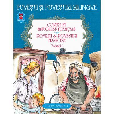 Contes et histories francais. Povesti si povestiri franceze Vol. 1 - Alphonse Daudet, Guy de Maupassant, Charles Perrault