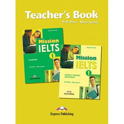 Curs limba engleza Examen Mission IELTS 1 Academic Material aditional pentru profesor - Mary Spratt, Bob Obee