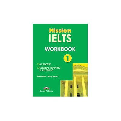 Curs limba engleza Mission IELTS 1 Caietul elevului - Mary Spratt, Bob Obee