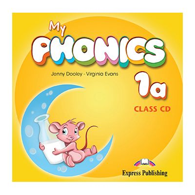 Curs Limba Engleza My Phonics 1A Audio CD la manual - Jenny Dooley, Virginia Evans