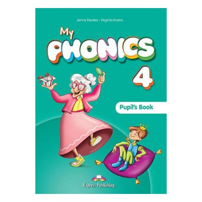 Curs limba engleza My Phonics 4 Manual cu Cross-platform App - Jenny Dooley, Virginia Evans