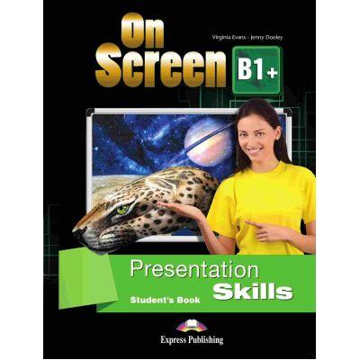 Curs limba engleza On Screen B1+ Presentation Skills Manual - Virginia Evans, Jenny Dooley