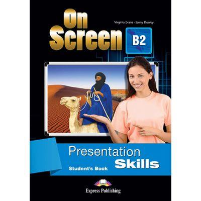Curs limba engleza On Screen B2 Presentation Skills Manual - Virginia Evans, Jenny Dooley
