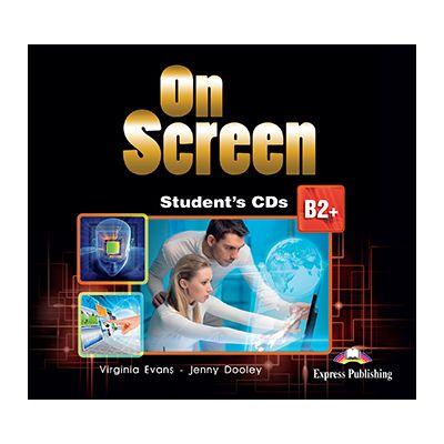 Curs limba engleza On Screen B2+ Audio CD - Virginia Evans, Jenny Dooley
