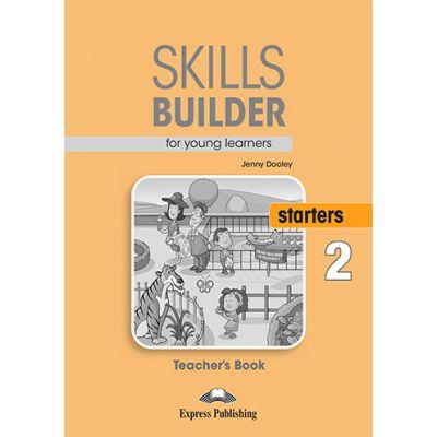 Curs limba engleza Skills Builder Starters 2 Manualul Profesorului - Jenny Dooley