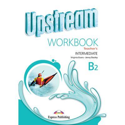 Curs limba engleza Upstream Intermediate B2 Caietul profesorului - Virginia Evans, Jenny Dooley