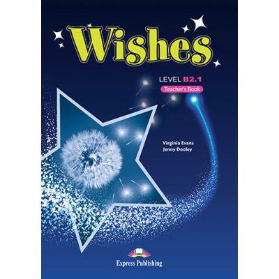 Curs Limba Engleza Wishes B2. 1 Manualul Profesorului - Virginia Evans, Jenny Dooley