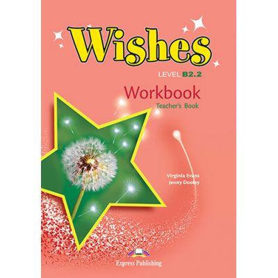Curs limba engleza Wishes B2. 2 Caietul Profesorului - Virginia Evans, Jenny Dooley