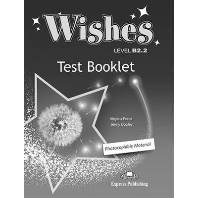 Curs Limba Engleza Wishes B2. 2 Teste - Virginia Evans, Jenny Dooley