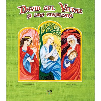 David cel viteaz si lira fermecata - Ciprian Vidican
