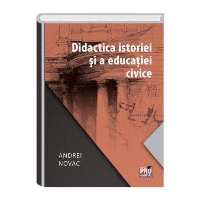 Didactica istoriei si a educatiei civice - Andrei Novac