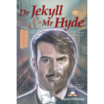 Dr. Jekyll and Mr. Hyde Retold - Elizabeth Gray