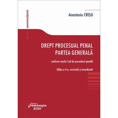 Drept procesual penal. Partea generala. Editia a 4-a - Anastasiu Crisu