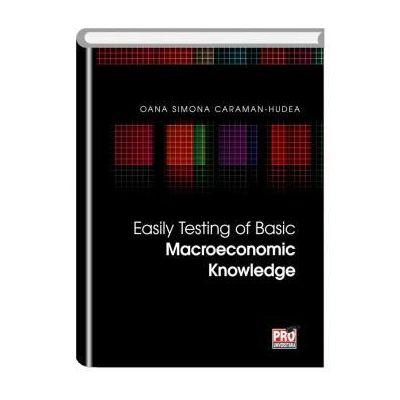 Easily Testing of Basic Macroeconomic Knowledge - Oana Simona Caraman-Hudea