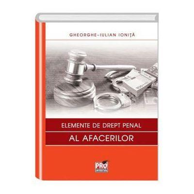Elemente de drept penal al afacerilor - Gheorghe-Iulian Ionita