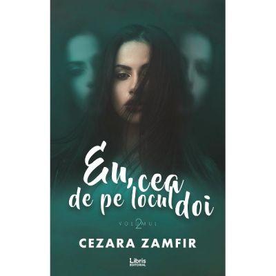 Eu, cea de pe locul doi Volumul 2 - Cezara Zamfir