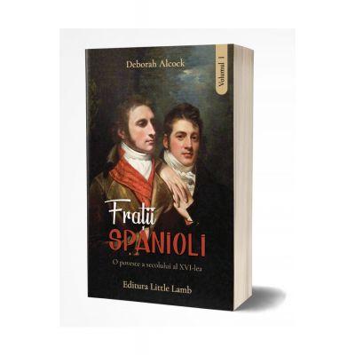 Fratii spanioli, vol. 1 - Deborah Alcock