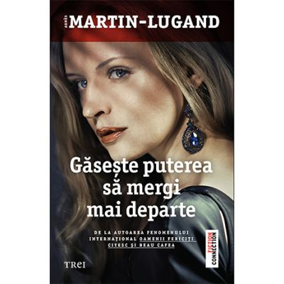Gaseste puterea sa mergi mai departe - Agnes Martin-Lugand