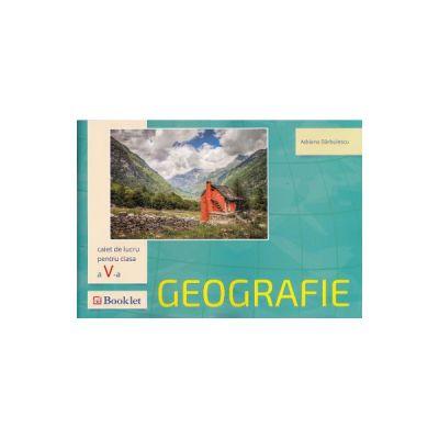 Geografie. Caiet de lucru pentru clasa a V-a - Adriana Barbulescu