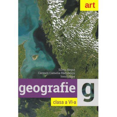 GEOGRAFIE. Clasa a VI-a - Silviu Negut, Carmen Camelia Radulescu, Ionut Popa