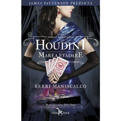 Houdini. Marea evadare. Seria Anchetele lui Audrey Rose, volumul 3 - Kerri Maniscalco
