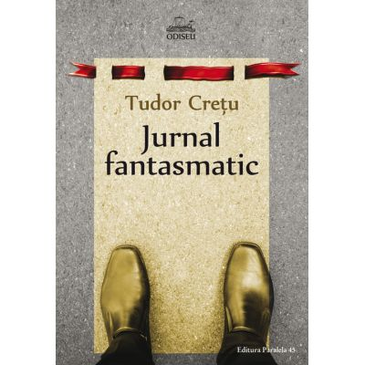 Jurnal fantasmatic - Tudor Cretu
