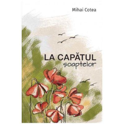La capatul soaptelor - Mihai Cotea