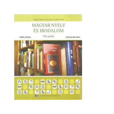 Limba si literatura materna maghiara. Manual pentru clasa a VIII-a - Timar Agnes, Zagoni Melinda