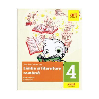 Limba si literatura romana. Caiet de lucru pentru clasa a IV-a Semestrul I (+Portofoliul de evaluare al elevului) - Alina Radu, Roxana Jeler