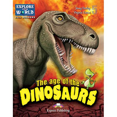 Literatura CLIL The Age of the Dinosaurs cu Digibook App. - Virginia Evans