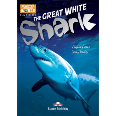 Literatura CLIL The Great White Shark Pachetul profesorului - Jenny Dooley