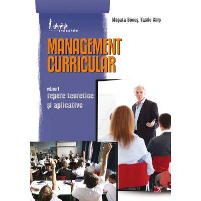 Management curricular. Volumul I - Repere Teoretice si Aplicative - Musata Bocos, Vasile Chis