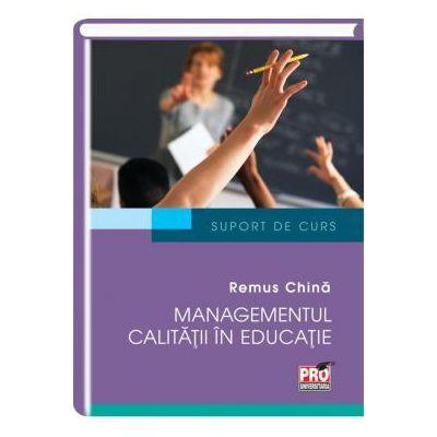 Managementul calitatii in educatie - Remus China
