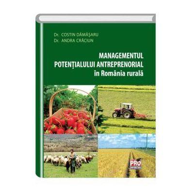 Managementul potentialului antreprenorial in Romania rurala - Costin Damasaru, Andra Craciun