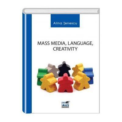 Mass Media, Language, Creativity - Alina Tenescu
