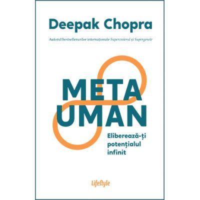 Metauman. Elibereaza-ti potentialul infinit - Deepak Chopra
