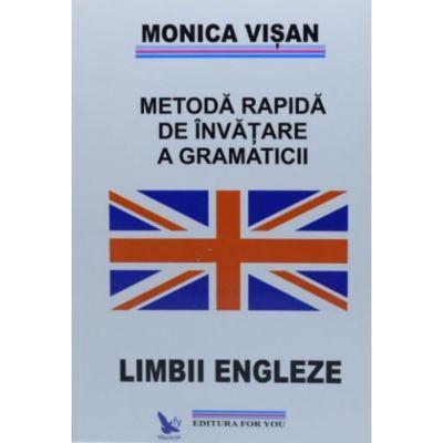 Metoda rapida de invatare a gramaticii Limbii Engleze (3 volume) - Monica Visan