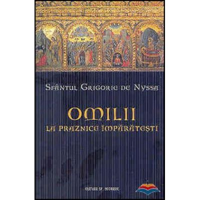 Omilii la praznice imparatesti - Sfantul Grigorie de Nyssa