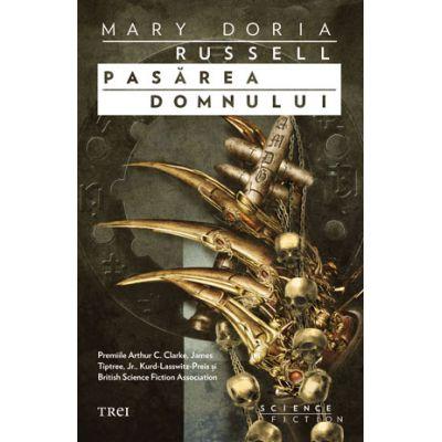 Pasarea Domnului - Mary Doria Russell