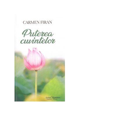 Puterea cuvintelor - Carmen Firan