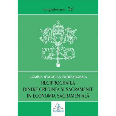 Reciprocitatea dintre credinta si sacramente in economia sacramentala
